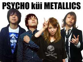 PSYCHO küi METALLICS
